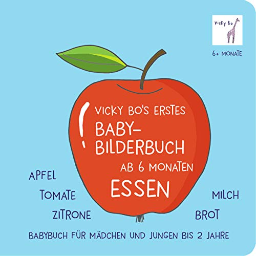 Baby-Bilderbuch ab 6 Monate - Essen: Babybuch für Mädchen und Jungen bis 2 Jahre. Apfel, Tomate, Zitrone, Brot, Milch