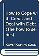 How to Cope with Credit and Deal with Debt