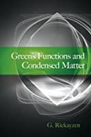 Green's Functions and Condensed Matter (Dover Books on Physics) by G. Rickayzen(2013-05-22)