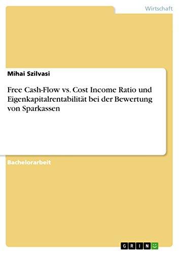Free Cash-Flow vs. Cost Income Ratio und Eigenkapitalrentabilität bei der Bewertung von Sparkassen