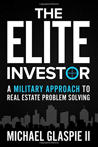Real Estate Investing Books! - The Elite Investor: A Military Approach to Real Estate Problem Solving