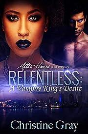 Relentless: A Vampire King's Desire