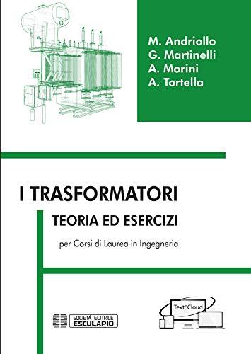 I trasformatori. Teoria ed esercizi per i corsi di laurea in ingegneria