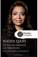 Ich bin eine Deutsche aus Afghanistan: Von der Drachenläuferin zur Unternehmerin Kindle Ausgabe