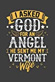 I Asked God for Angel He sent Me My Vermont Wife: Personal Planner 24 month 100 page 6 x 9 Dated Calendar Notebook For 2020-2021 Academic Year