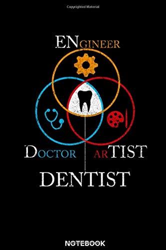 Doctor Engineer Artist Dentist Notebook: Das perfekte Geschenk Notizbuch für Zahnarzt, Zahnärztin, Dentist, Zahnarzthelferin, Zahntechniker, Chirurg, ... dieses Notizbuch immer für Notizen zur Hand