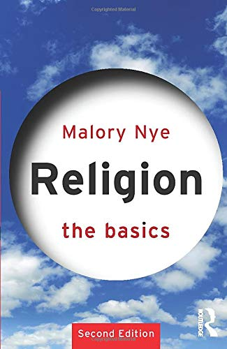 Compare Textbook Prices for Religion: The Basics 2 Edition ISBN 9780415449489 by Nye, Malory