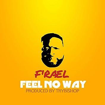 Feel No Way (F'rael)