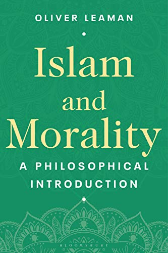 Islam and Morality: A Philosophical Introduction (English Edition)