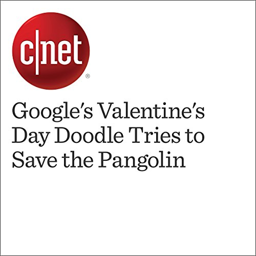 Google's Valentine's Day Doodle Tries to Save the Pangolin audiobook cover art