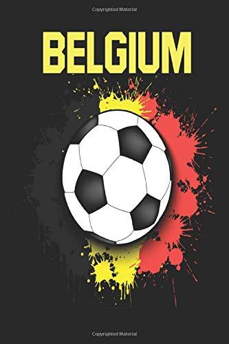 Belgium Soccer Journal - Belgium Football Journal - Belgium Soccer Notebook - Belgium Soccer Notebook - Belgium Soccer Gifts - Belgium Football Gifts