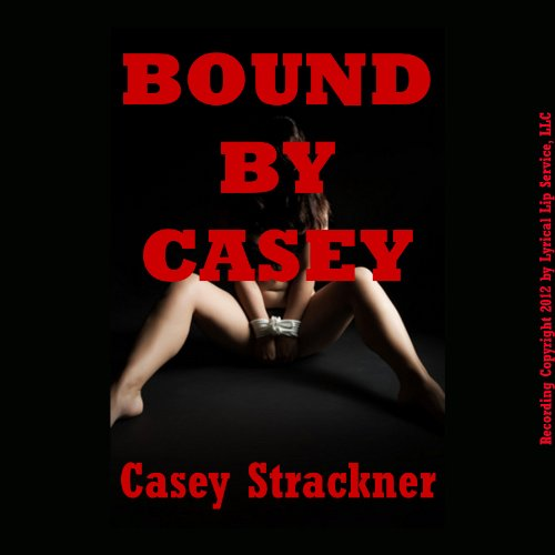 Bound by Casey: Five Hardcore Bondage and Domination Shorts audiobook cover art