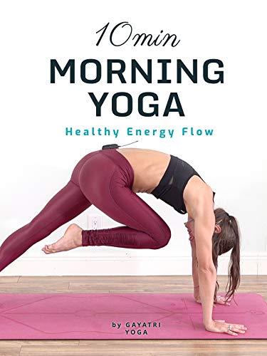 10 Min Morning Yoga | Healthy Energy Flow | Gayatri Yoga
