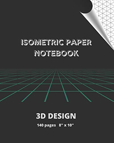 ISOMETRIC PAPER NOTEBOOK: SUITABLE FOR LANDSCAPING, ARCHITECTURE, SCULPTURE, 3D PRINTER PROJECTS... | GRID OF EQUILATERAL .28' TRIANGLES.