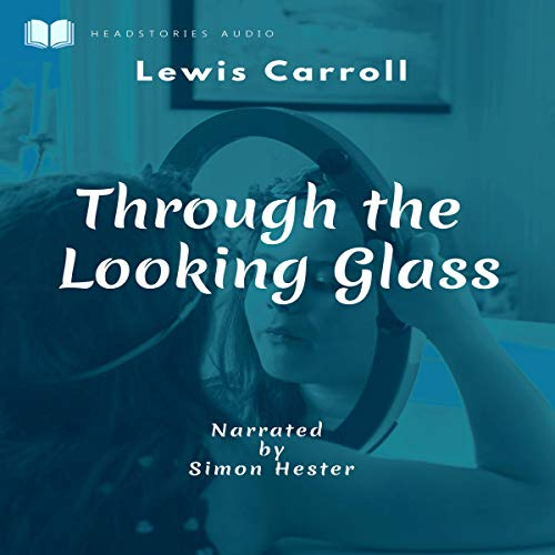 Page de couverture de Through the Looking Glass (Annotated)