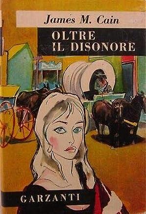 V0988 LIBRO OLTRE IL DISONORE DI JAMES M. CAIN 1a EDIZIONE DEL FEBBRAIO 1955