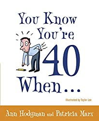 You Know You're Over 40 When...