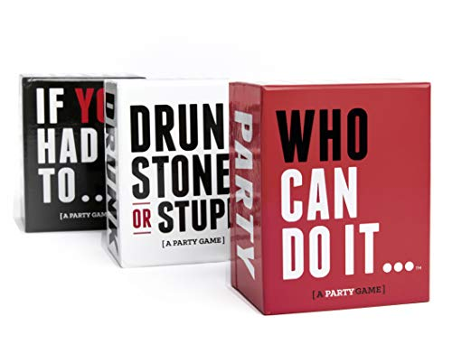 Drunk Stoned or Stupid [A Party Game] Party Trio Bundle with If You Had to and Who Can Do It