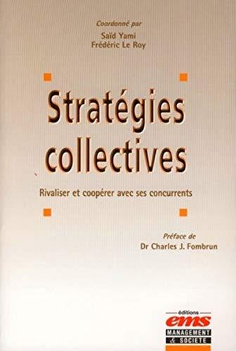 Les stratégies collectives : Rivaliser et coopérer avec ses concurrents