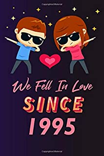 We fell in love since 1995: 120 lined journal / 6x9 notebook / Gift for valentines day / Gift for couples / for her / for ...