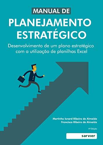 Manual De Planejamento Estratégico: Desenvolvimento De Um Plano Estratégico Com A Utilização De Planilhas Excel