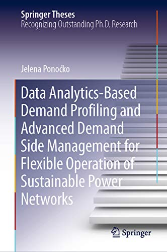 Data Analytics-Based Demand Profiling and Advanced Demand Side Management for Flexible Operation of