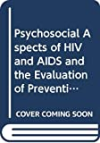 Psychosocial Aspects of HIV and AIDS and the Evaluation of Preventive Strategies: Report on a Who Meeting (World Health Organization Regional Publications European Series)