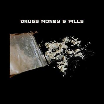 Drugs Money & Pills