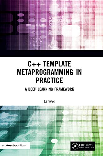 C++ Template Metaprogramming in Practice: A Deep Learning Framework Front Cover