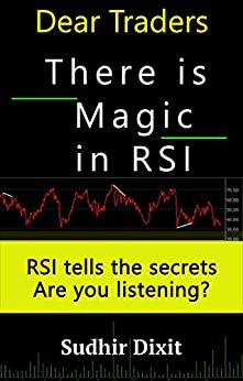 Dear Traders, There is Magic in RSI: RSI Tells the Secrets, Are You Listening? (English Edition) por [Sudhir Dixit]