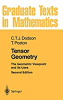 Tensor Geometry: The Geometric Viewpoint and its Uses (Graduate Texts in Mathematics)