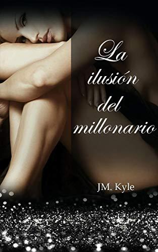 La ilusión del millonario – JM. Kyle (Rom)   41j9qWqWhSL