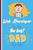 Web Developer by Day the Best Dad by Night, Happy Father's Day: Alternative card for Father's Day, a Lovely Softcover Journal Gift for Dad