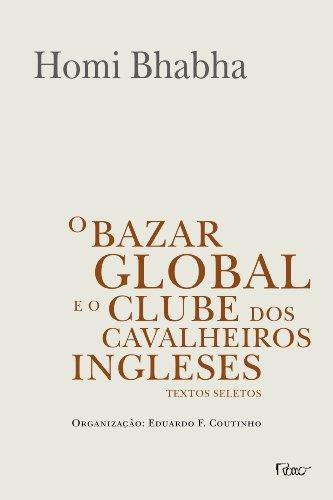 O bazar global e o clube dos cavalheiros ingleses: Textos seletos