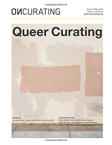 OnCurating Issue 37: Queer Curating