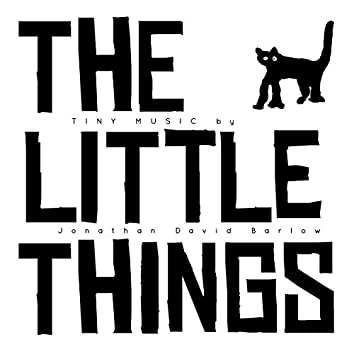 The Little Things - Tiny Music