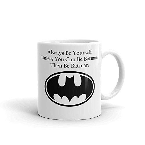 Always Be Yourself, Unless You Can Be Batman Tasse aus Keramik, weiß, 11Oz