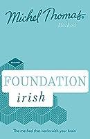 Foundation Irish Revised Edition (Learn Irish with the Michel Thomas Method): Beginner Irish Audio Course