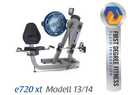 First degree XT E-720 multientrenamiento Ergometer - fluid cycle - Modelo 13/14 - profesional Ergometer