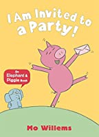 I Am Invited to a Party! (Elephant and Piggie) by Mo Willems(2012-05-01)