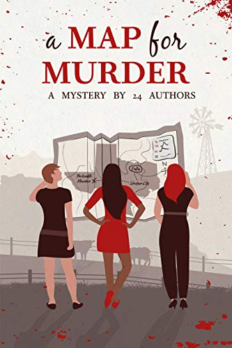 A Map for Murder: A Mystery by 24 Authors by [Patricia Rockwell]