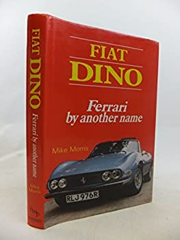 Hardcover Fiat Dino Ferrari by another name Book
