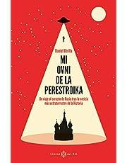 Mi ovni de la perestroika: Un viaje al corazón de Rusia tras la noticias más extraterre (NARRATIVA)