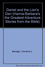 Daniel and the Lion's Den (Hanna-Barbera's the Greatest Adventure Stories from the Bible) by Christine L. Benagh (1986-07-03)