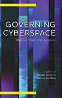 Governing Cyberspace: Behavior, Power, and Diplomacy (Digital Technologies and Global Politics)