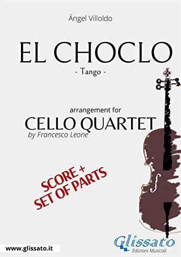 El Choclo - Cello Quartet score & parts: Tango (English Edition)