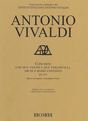 Concerto RV 575 Con Due violini e due Violoncelli, archi E Basso continuo - Ed. Critica F. M. Sardelli