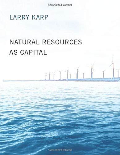 Compare Textbook Prices for Natural Resources as Capital The MIT Press  ISBN 9780262534055 by Karp, Larry