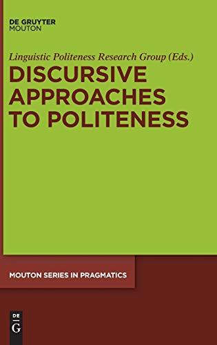 Discursive Approaches to Politeness (Mouton Pragmatics [msp], 8)