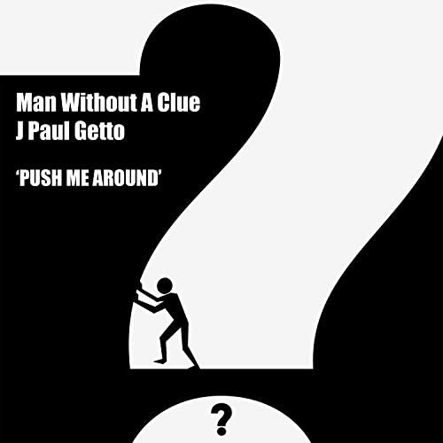 Man Without A Clue & J Paul getto
